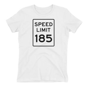Speed limit 185 Women's T-shirt